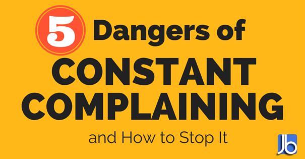 5 Dangers of Constant Complaining and How to Stop It