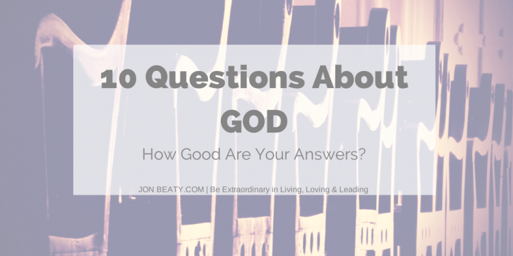 10 Questions About God: How Good Are Your Answers
