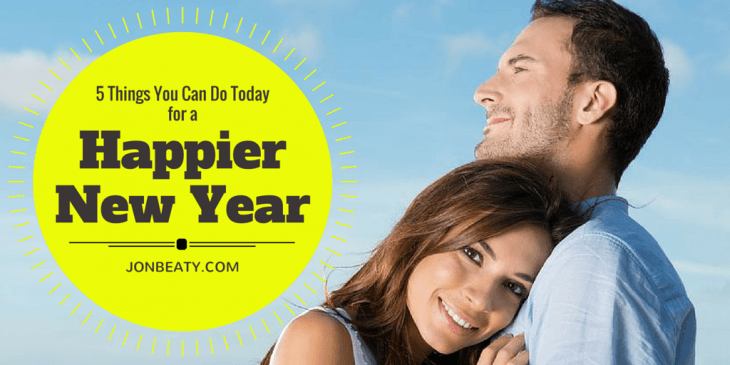 5 Things You Can Do Today for Happier New Year