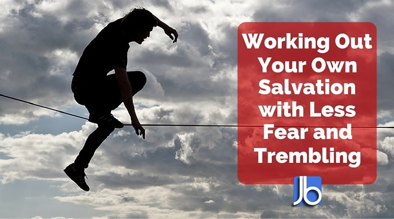 Working Out Your Own Salvation with Less Fear and Trembling