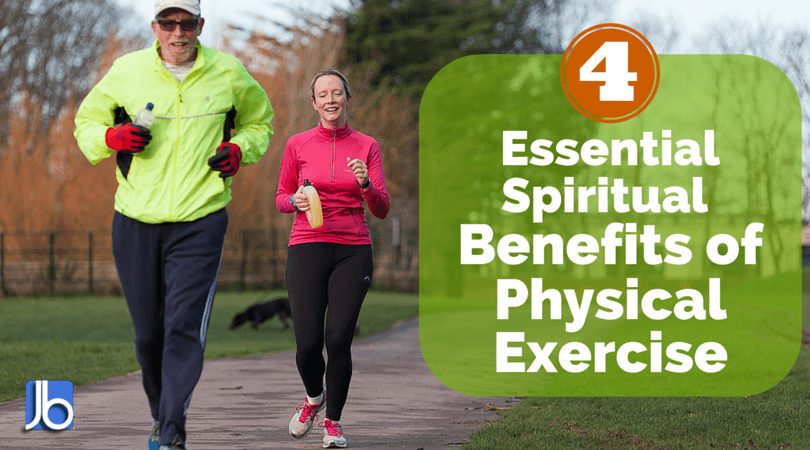 4 Essential Spiritual Benefits of Physical Exercise