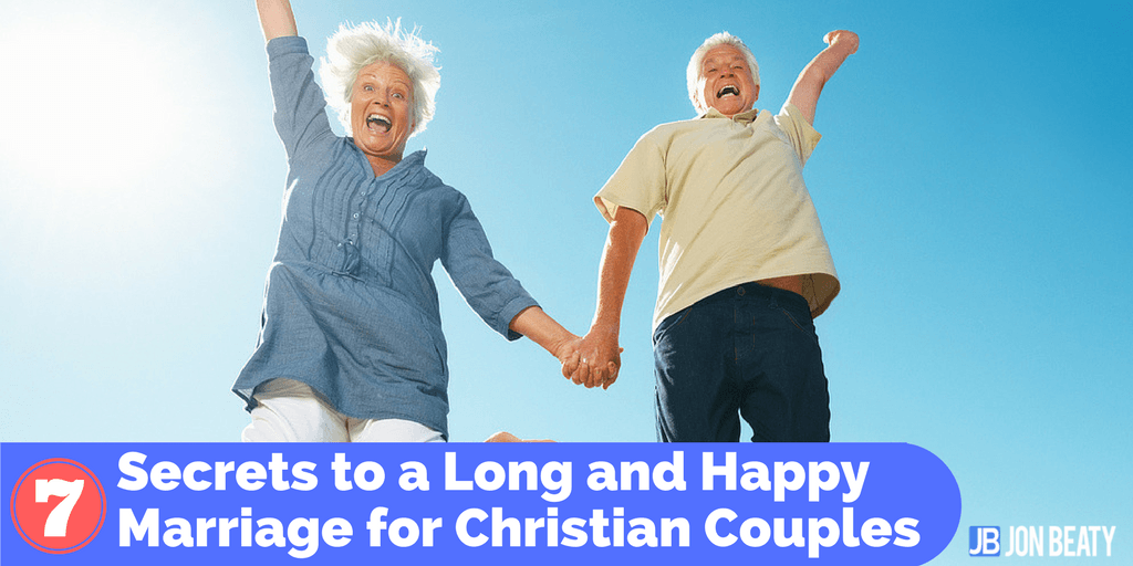 7 Secrets to a Long and Happy Marriage for Christian Couples