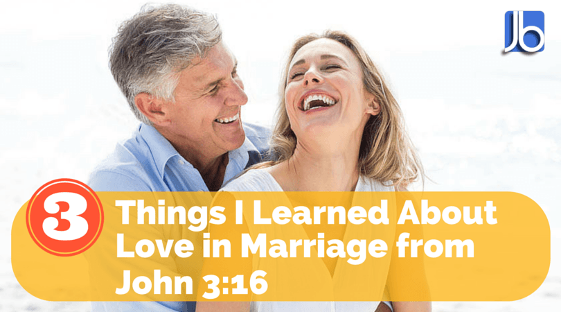 Things I Learned About Love in Marriage from John 3:16