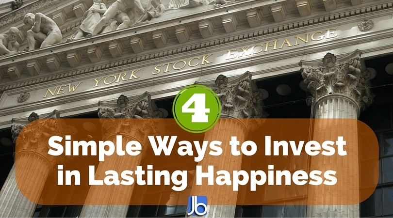 4 Simple Ways to Invest in Lasting Happiness