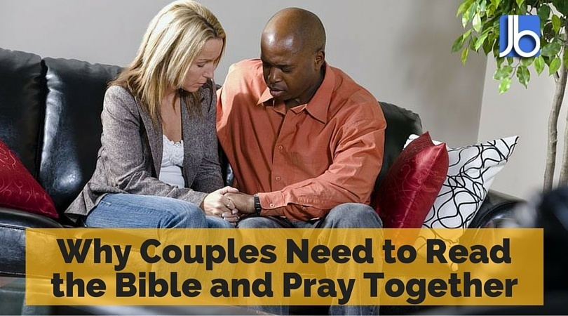 Why Couples Need to Read the Bible and Pray Together