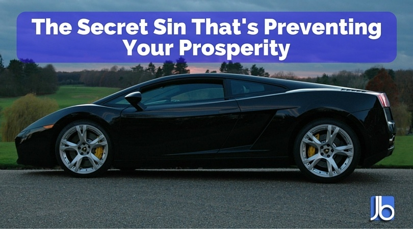 The Secret Sin That's Preventing Your Prosperity