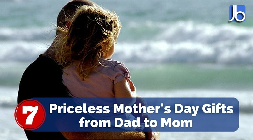Priceless Mother's Day Gifts from Dad to Mom