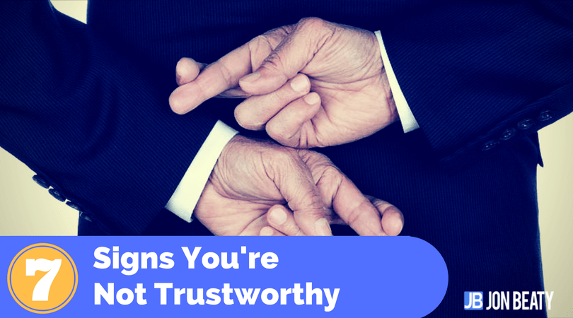 7 Signs You're Not Trustworthy