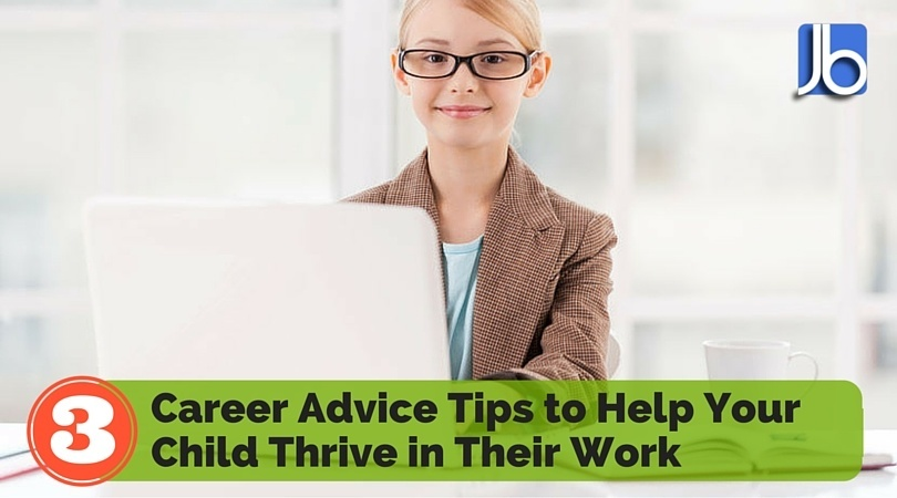 Career Advice Tips to Help Your Child