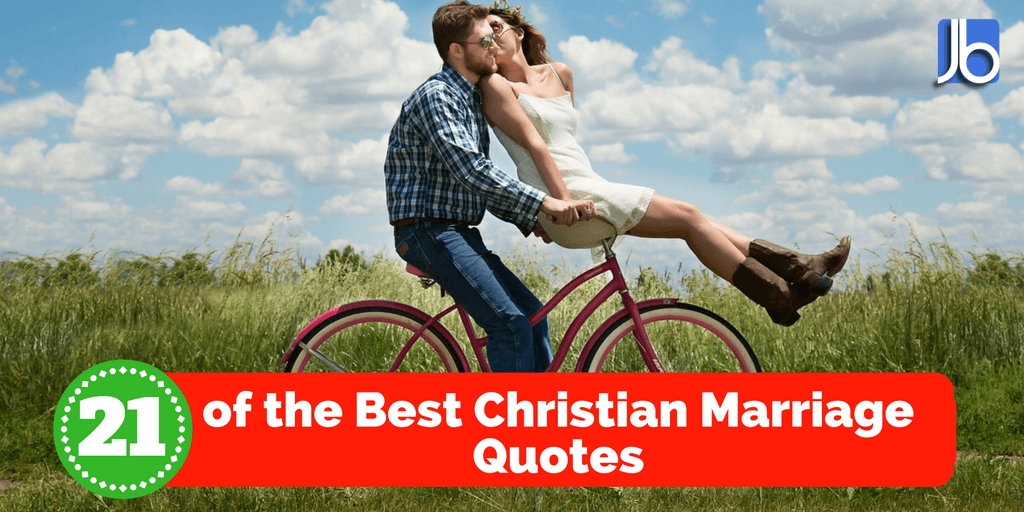 21 of the Best Christian Marriage Quotes