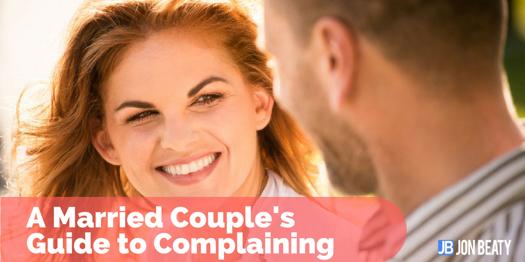 A Married Couple's Guide to Complaining