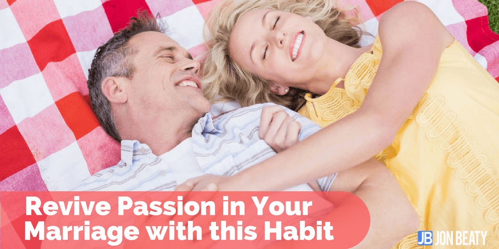 Revive Passion in Your Marriage with this Habit