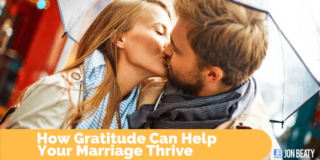 How Gratitude Can Help Your Marriage Thrive