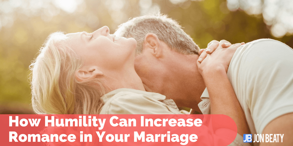 How Humility Can Increase Romance in Your Marriage