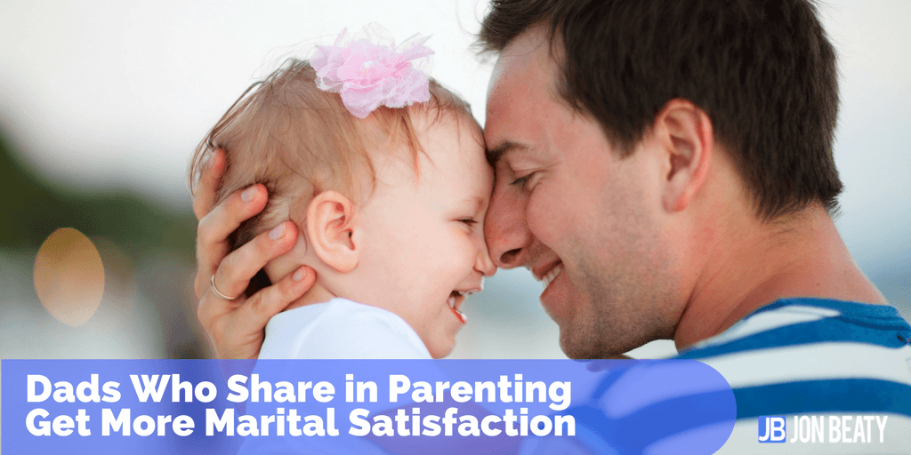 Dads Who Share in Parenting Get More Marital Satisfaction