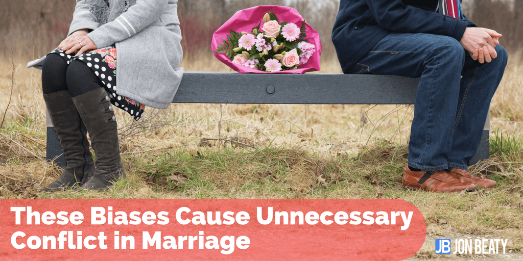 These Biases Cause Unnecessary Conflict in Marriage