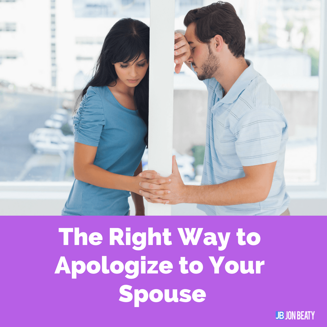 The Right Way to Apologize to Your Spouse